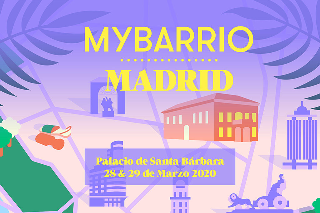 MYBARRIO Madrid: March 28th & 29th at the Palacio de Santa Bárbara